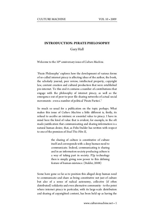 CULTURE MACHINE  VOL 10 • 2009  INTRODUCTION: PIRATE PHILOSOPHY Gary Hall Welcome to the 10th anniversary issue of Culture...