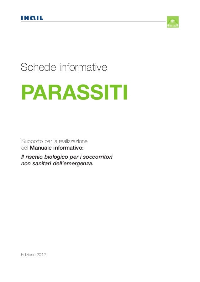 N  Schede informative  PARASSITI  TERI  Supporto per la realizzazione del Manuale informativo: Il rischio biologico per i ...