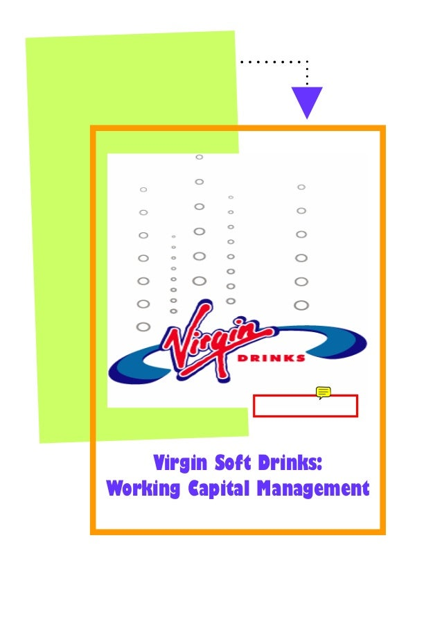 Virgin Soft Drinks:Working Capital Management