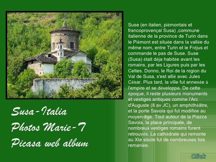 Suse (en italien, pi é montais et francoproven ç al Susa) ,commune italienne de la province de Turin dans le Pi é mont est...
