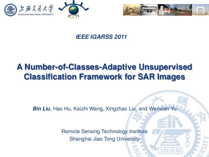 A Number-of-Classes-Adaptive Unsupervised Classification Framework for SAR Images<br />Bin Liu, Hao Hu, Kaizhi Wang, Xingz...