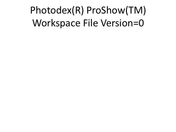 Photodex(R) ProShow(TM)Workspace File Version=0