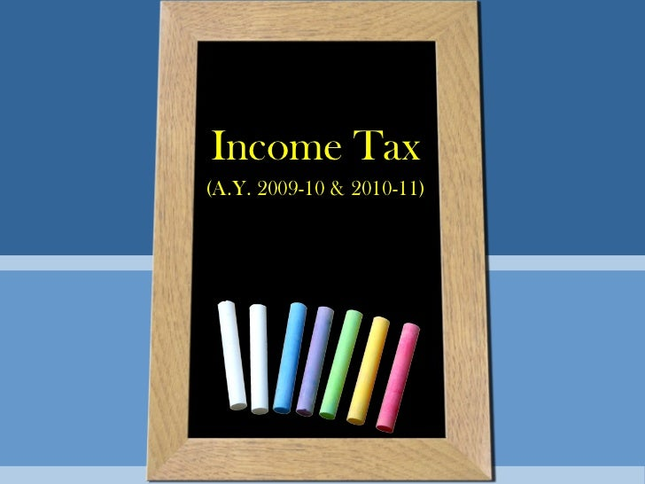 Income Tax(A.Y. 2009-10 & 2010-11)