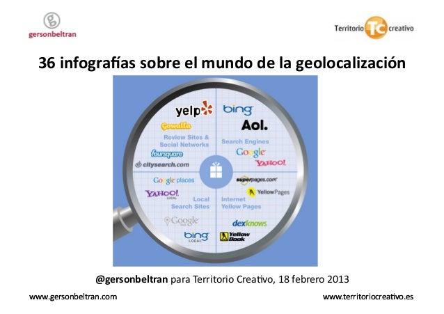 36 infogra+as sobre el mundo de la geolocalización                    @gersonbeltran para Territorio...