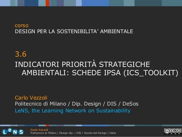 corso DESIGN PER LA SOSTENIBILITA' AMBIENTALE  3.6 INDICATORI PRIORITÀ STRATEGICHE AMBIENTALI: SCHEDE IPSA (ICS_TOOLKIT) C...
