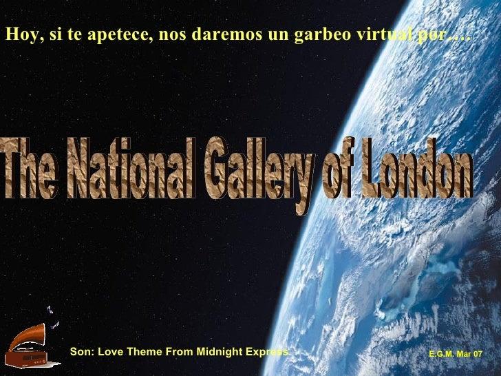 Hoy, si te apetece, nos daremos un garbeo virtual por…. The National Gallery of London Son: Love Theme From Midnight Expre...