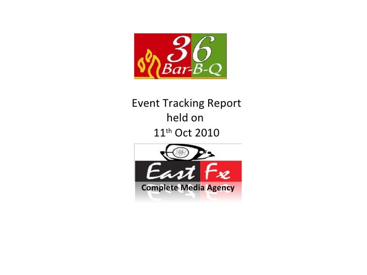 Event Tracking Report held on  11 th  Oct 2010 Complete Media Agency