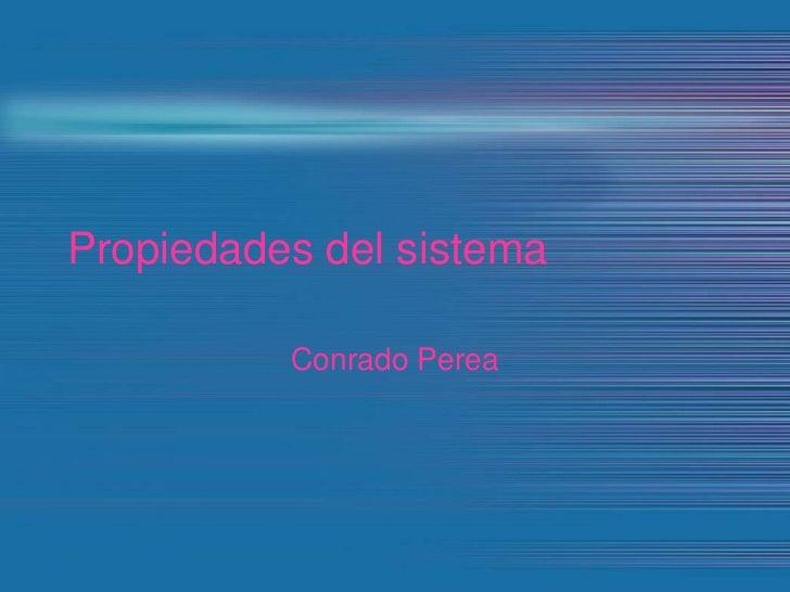 Propiedades del sistema          Conrado Perea
