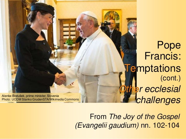 Pope Francis: Temptations faced (cont.)