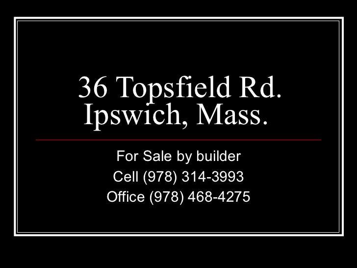 36 topsfield rd power point