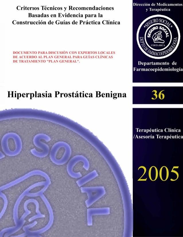 Tratamiento de Hiperplasia Prostática Benigna en el Primer y Segundo Nivel de Atención. Criterios Técnicos y Recomendacion...