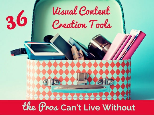 36 Visual Content CreationTools Can't Live WithoutProsthe