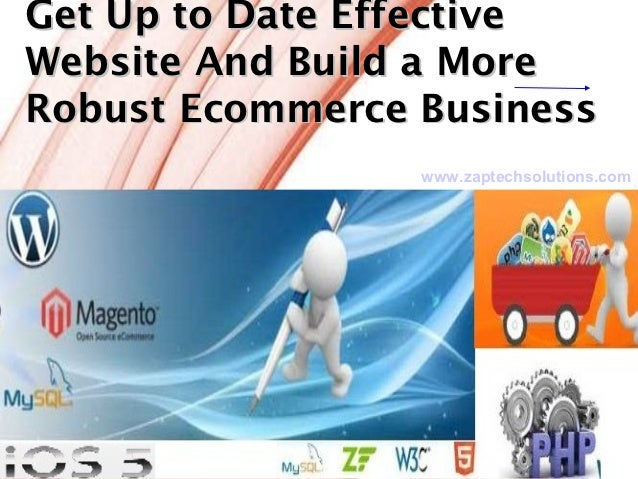 Get up to date effective website and build a more robust ecommerce business