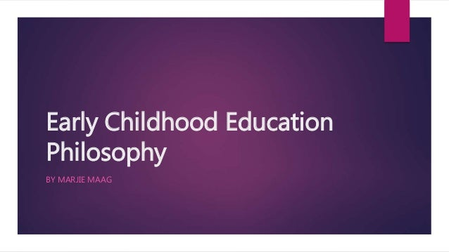 thesis in early childhood education Education and schooling the thesis is presented in chapters  early childhood  education outside of national schools has been developed predominantly in a.