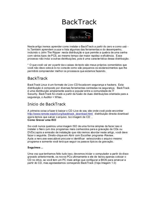 BackTrackNeste artigo iremos aprender como instalar o BackTrack a partir do zero e como usá -lo.Também aprendem a usar e l...