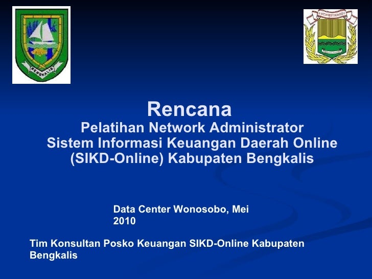 Rencana  Pelatihan Network Administrator Sistem Informasi Keuangan Daerah Online (SIKD-Online) Kabupaten Bengkalis Tim Kon...