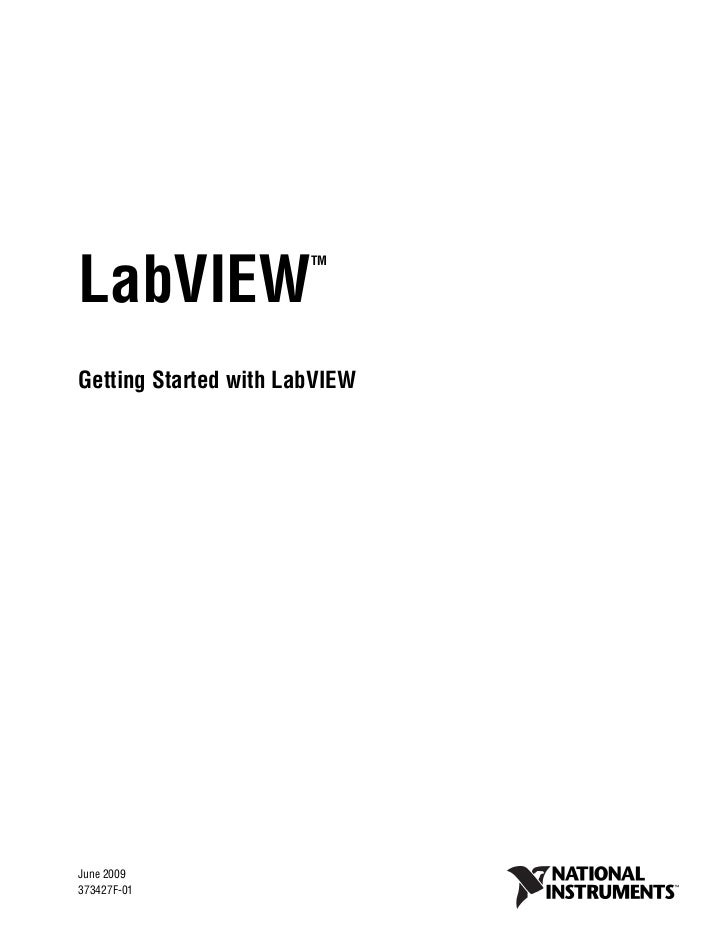 LabVIEW                               TMGetting Started with LabVIEWGetting Started with LabVIEWJune 2009373427F-01