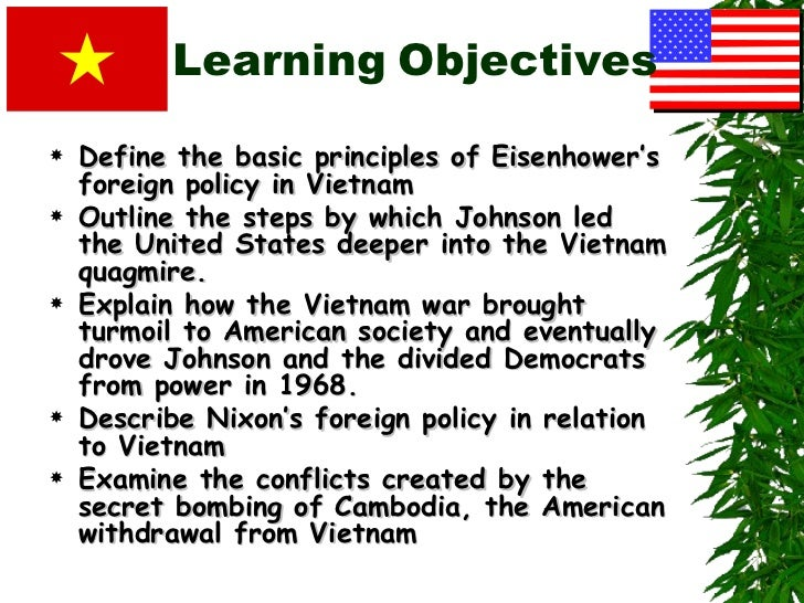 Learning Objectives   Define the basic principles of Eisenhower's    foreign policy in Vietnam   Outline the steps by wh...