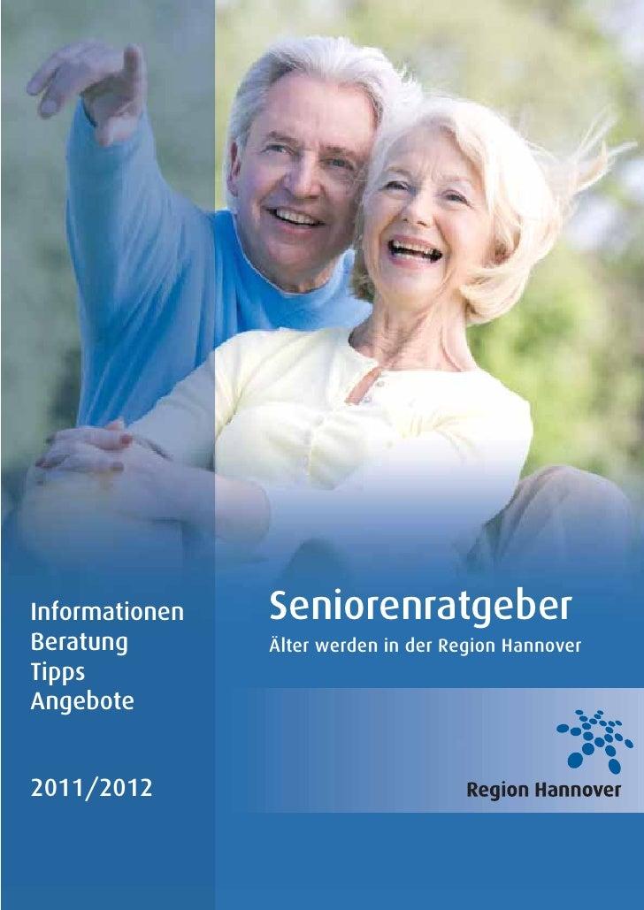 Informationen   SeniorenratgeberBeratung        Älter werden in der Region HannoverTippsAngebote2011/2012