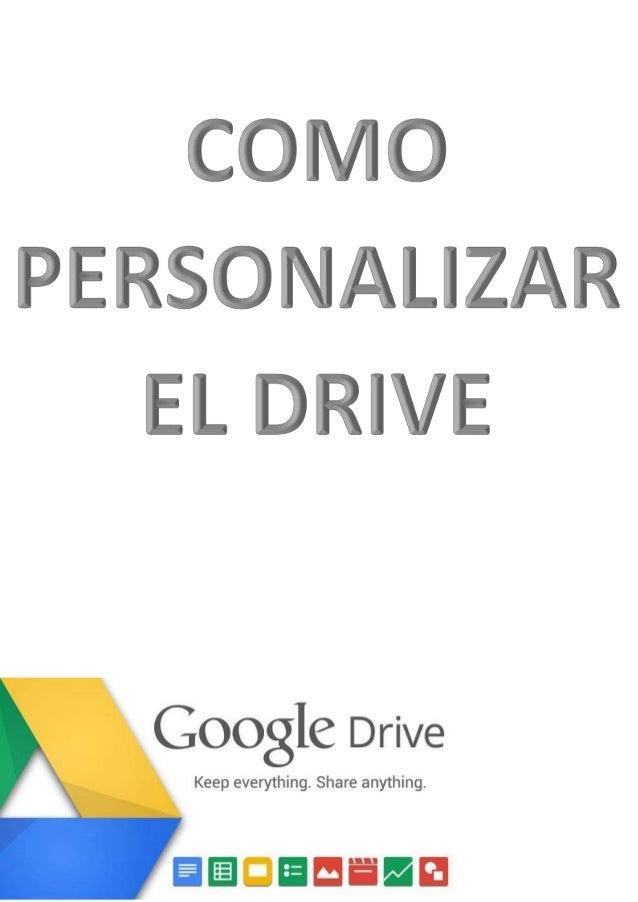 Pasos para personalizar el Drive.  1.-) Crearse un correo electrónico Gmail:  2.-) Al entrar a su correo Gmail en la panta...