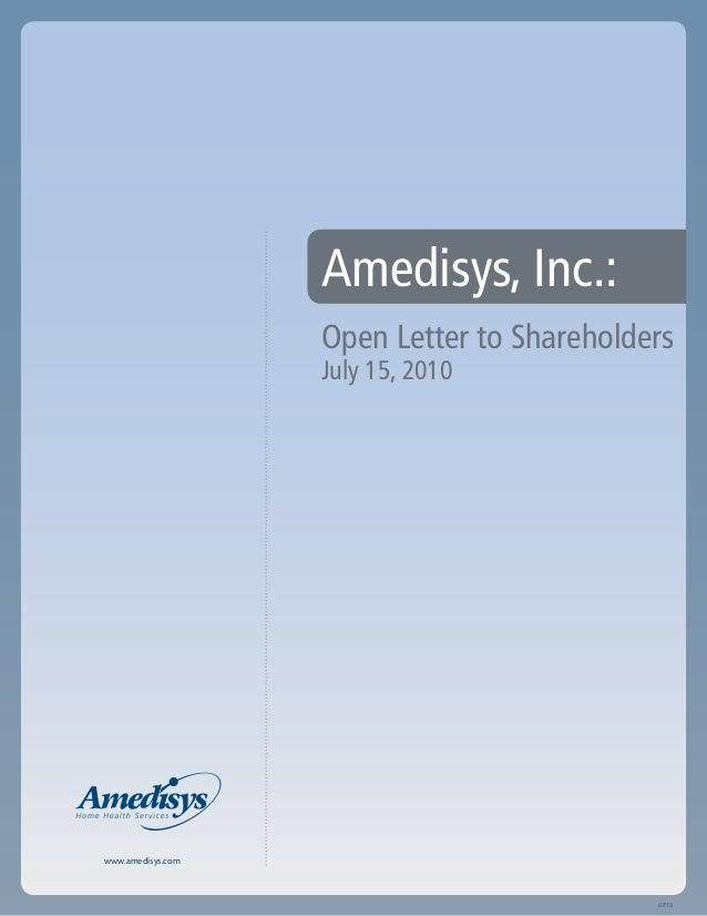 www.amedisys.com 07/10 Amedisys, Inc.: Open Letter to Shareholders July 15, 2010