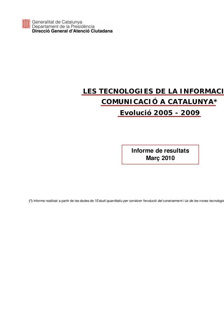 LES TECNOLOGIES DE LA INFORMACIÓ I                                                  COMUNICACIÓ A CATALUNYA*              ...