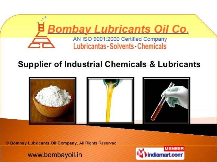 Supplier of Industrial Chemicals & Lubricants ©  Bombay Lubricants Oil Company , All Rights Reserved
