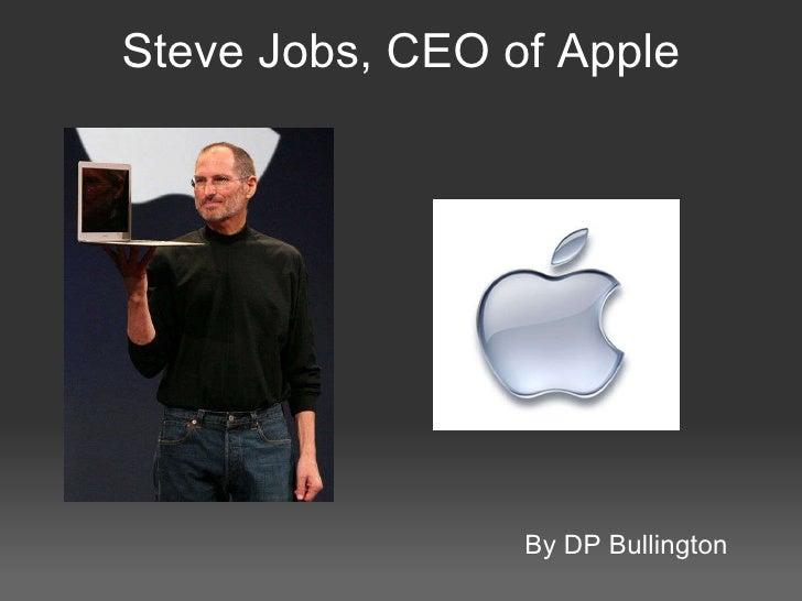 Steve Jobs, CEO of Apple By DP Bullington