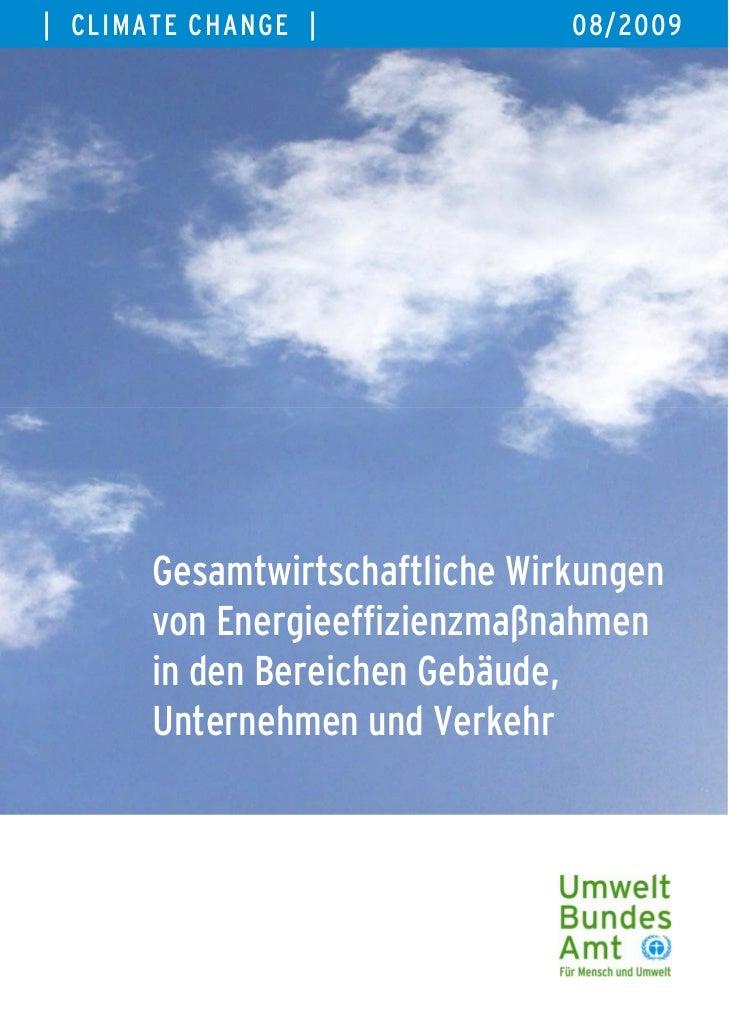 | CLIMATE CHANGE |              08/2009       Gesamtwirtschaftliche Wirkungen       von Energieeffizienzmaßnahmen       in...