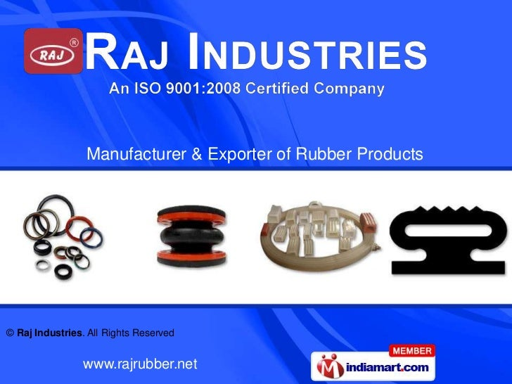Manufacturer & Exporter of Rubber Products© Raj Industries. All Rights Reserved                www.rajrubber.net