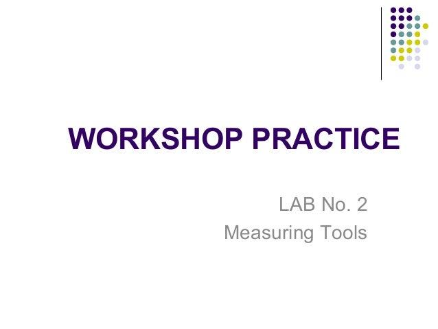 WORKSHOP PRACTICELAB No. 2Measuring Tools