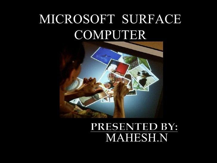 MAHESH.N MICROSOFT  SURFACE COMPUTER