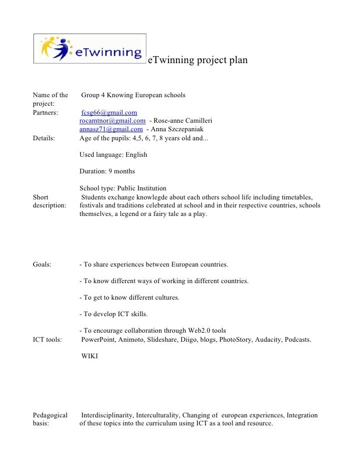 eTwinning project plan   Name of the    Group 4 Knowing European schools project: Partners:       fcsg66@gmail.com        ...
