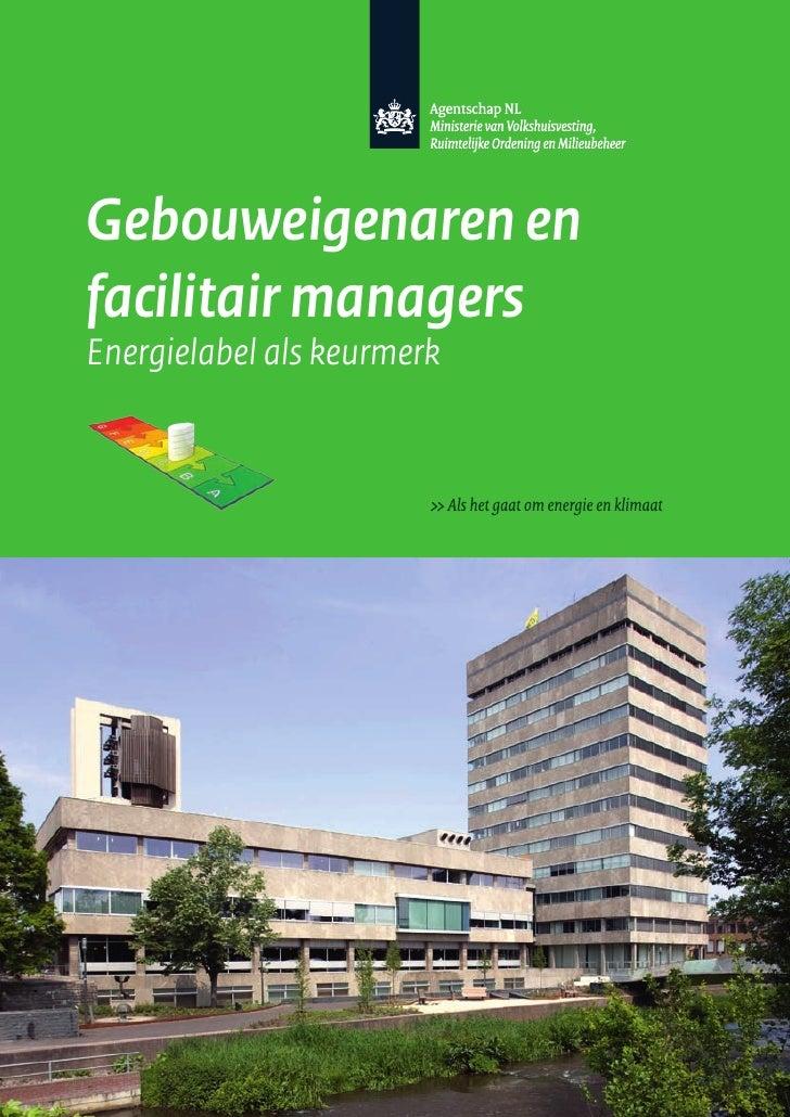 Gebouweigenaren en facilitair managers Energielabel als keurmerk