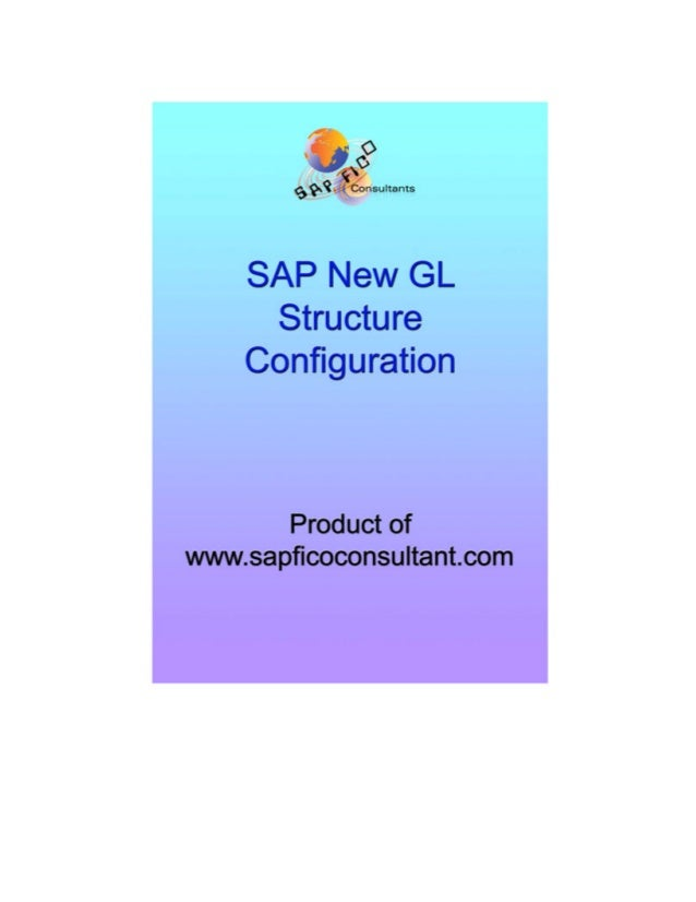 SAP New GL Configuration Page 2 of 282 www.sapficoconsultant.com © 2007 sapficoconsultant.com All rights reserved. No part...