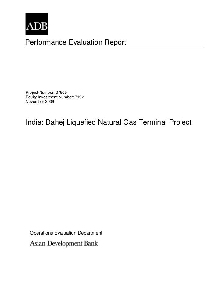 Performance Evaluation ReportProject Number: 37905Equity Investment Number: 7192November 2006India: Dahej Liquefied Natura...