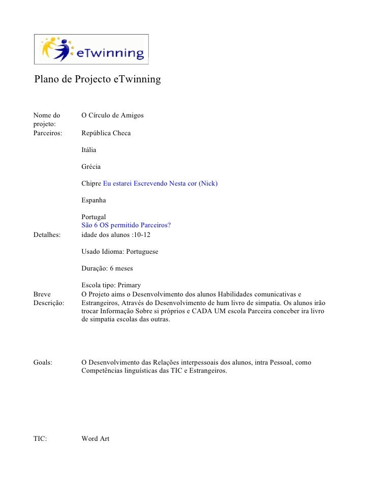 Plano de Projecto eTwinning   Nome do      O Círculo de Amigos projeto: Parceiros:   República Checa               Itália ...