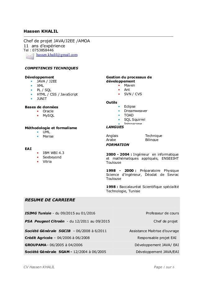 Hassen KHALIL Chef de projet JAVA/J2EE /AMOA 11 ans d'expérience Tel : 0753858446 COMPETENCES TECHNIQUES Développement • J...