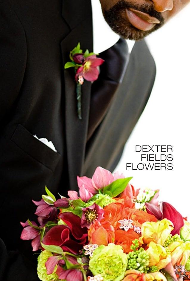 DEXTER FIELDS FLOWERS