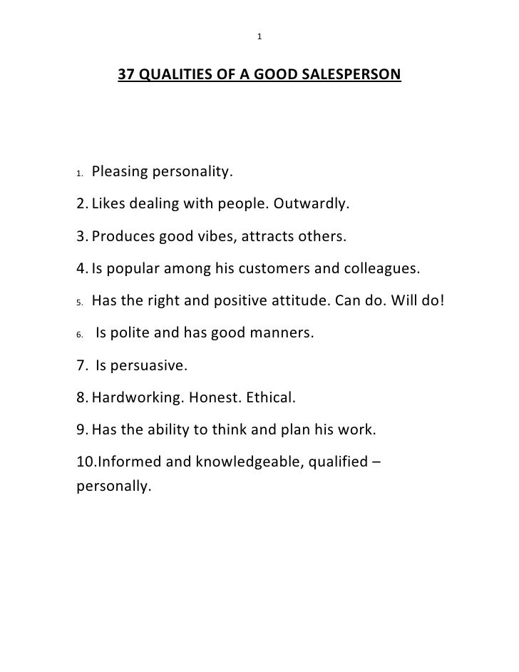 1            37 QUALITIES OF A GOOD SALESPERSON     1.   Pleasing personality. 2. Likes dealing with people. Outwardly. 3....