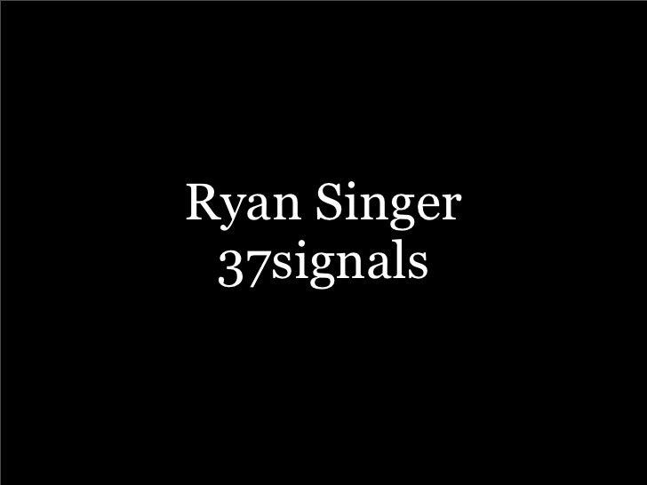 Ryan Singer  37signals