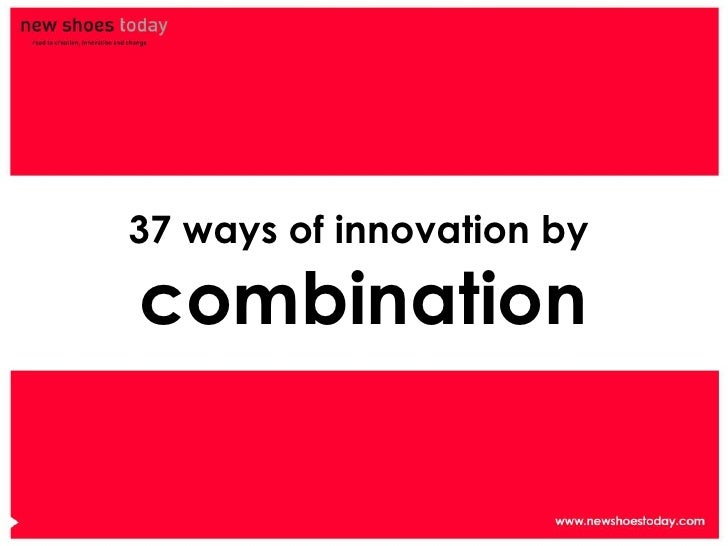 37 ways for innovation by combination