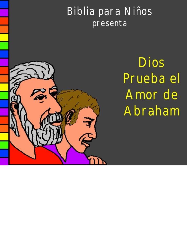 Biblia para Niños     presenta              Dios            Prueba el            Amor de            Abraham