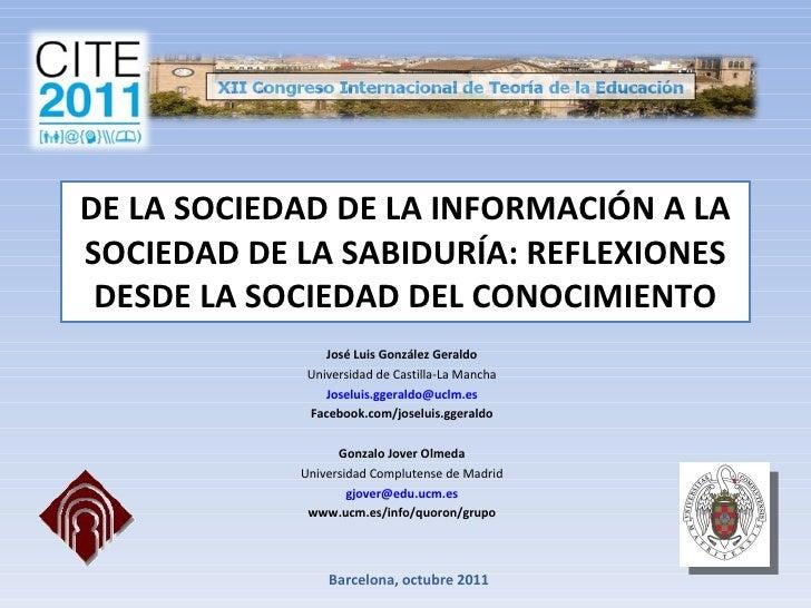 DE LA SOCIEDAD DE LA INFORMACIÓN A LA SOCIEDAD DE LA SABIDURÍA: REFLEXIONES DESDE LA SOCIEDAD DEL CONOCIMIENTO José Luis G...