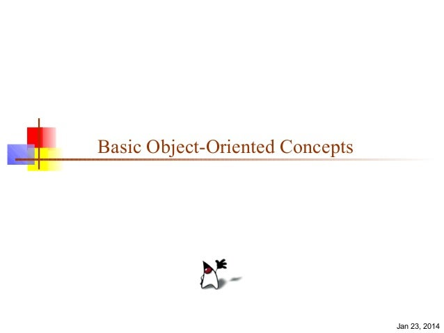 Basic Object-Oriented Concepts  Jan 23, 2014