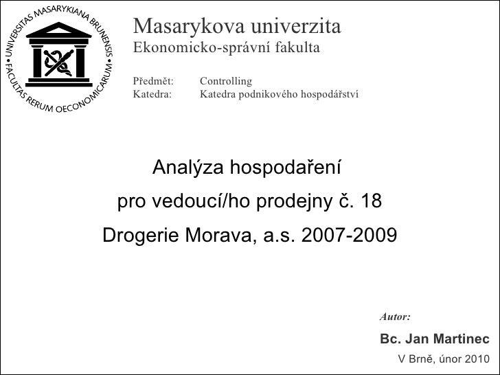 Masarykova univerzita    Ekonomicko-správní fakulta    Předmět:   Controlling    Katedra:   Katedra podnikového hospodářst...