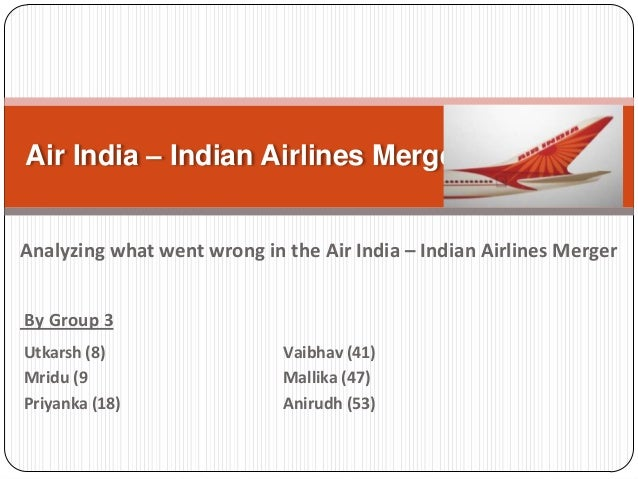 indian airlines and air india merger case study