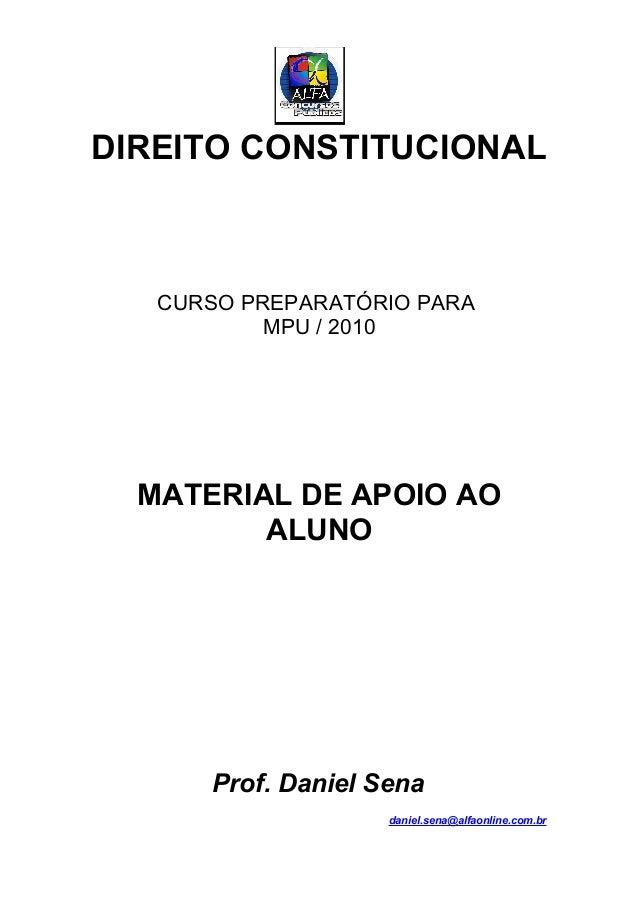 DIREITO CONSTITUCIONAL   CURSO PREPARATÓRIO PARA           MPU / 2010  MATERIAL DE APOIO AO         ALUNO      Prof. Danie...