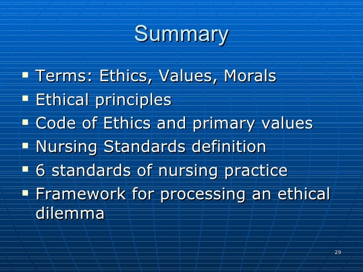 define values morals and ethics in the context of your obligation to nursing practice Define values morals and ethics in the context of obligation and ethics in the context of your obligation to nursing practice explain how your personal values.