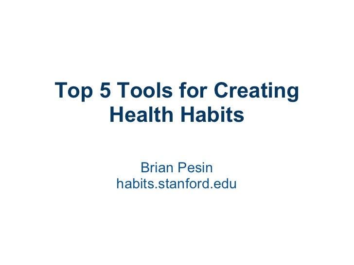 Top 5 Tools for Creating Health Habits Brian Pesin habits.stanford.edu